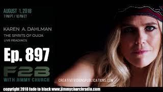 Ep. 898 FADE to BLACK Jimmy Church w/ Karen A. Dahlman : LIVE Ouija : On Air