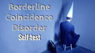 Borderline Coincidence Disorder - Self Test