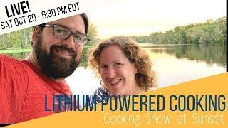 Lithium Powered Cooking Show - Live at Sunset at Anchor