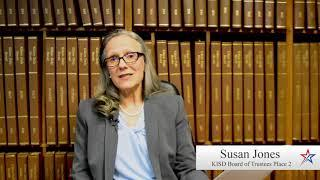 Candidate Video: Susan Jones KISD Board of Trustees Place 2