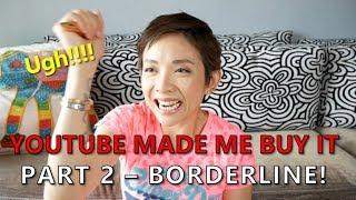 YouTube Made Me Buy It   Part 2 - Borderline   Luxe Chit Chat   Kat L