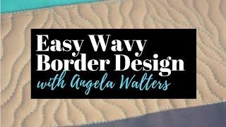 Incredibly Easy Wavy Border Design: Week 1 of the Free-motion Challenge Quilting Along