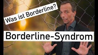 WAS IST BORDERLINE? Wie entsteht Boderline? THERAPIE BEI BORDERLINE