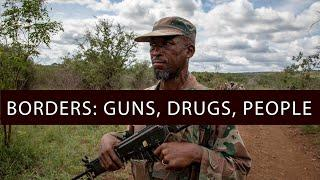Borders Episode 1: Guns, Drugs and People