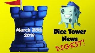 Dice Tower News Digest - March 28th, 2019
