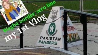 Wagha border Pakistan flag ceremony zero line vlog
