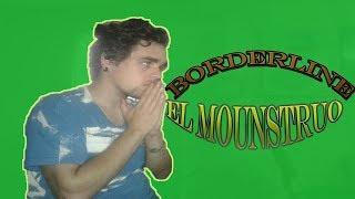 [REACCION] BORDERLINE | EL MONSTRUO | PABLO MELGAZI
