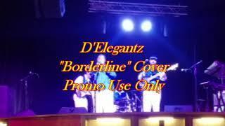 "D'Elegantz Band Cover ""Borderline"" Demo"
