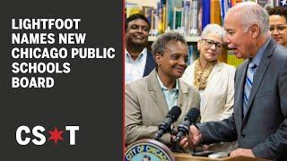 Lightfoot names new Chicago Public Schools board