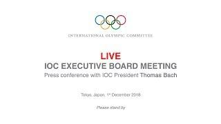 IOC Executive Board Meeting - Press Conference with IOC President Thomas Bach
