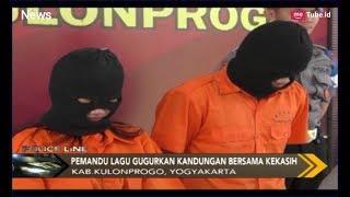 Ditangkap! Pemandu Lagu di Kab. Kulon Progo Lakukan Aborsi Bersama Kekasih - Police Line 01/05