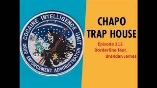 Borderline feat. Brendan James | Chapo Trap House | Episode 212