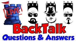 BackTalk LIVE!!: Questions & Answers