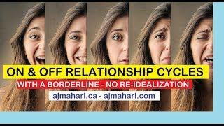 On-Off Relationship Cycles with a Borderline | No Re-Idealization