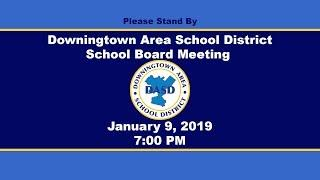 Downingtown Area School District School Board Meeting January 2019
