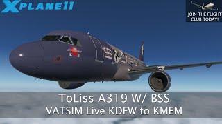 X-Plane 11 | VATSIM LIVE | KDFW to KMEM in ToLiss A319 - New Livery!