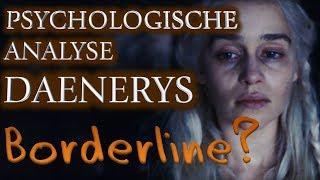 Daenerys Targaryen: Borderline Störung? [Psychologische Analyse] Teil 1/2