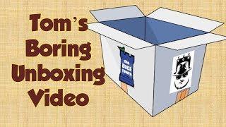 Tom's Boring Unboxing Video - June 4, 2019