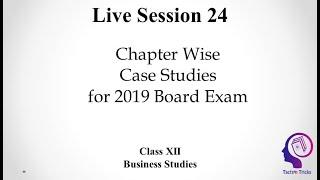 Chapter Wise Case Studies for Board Exam 2019 | Live Session 24 | CBSE Class 12 Business Studies