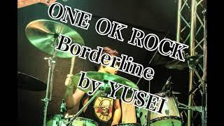 ONE OK ROCK 【Borderline】叩いてみた