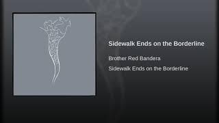Sidewalk Ends on the Borderline