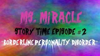 """Story Time #2 """"Borderline Personality Disorder"""""""
