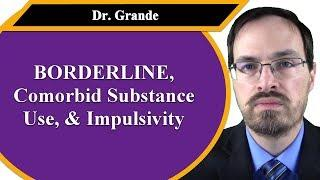 Borderline, Comorbid Borderline and Substance Use Disorder, and Impulsivity