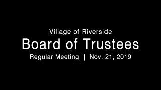 LIVE: Village of Riverside Board of Trustees Regular Meeting 11-21-19