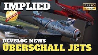 War Thunder - DEVBLOG NEWS - Patch 1.85 Supersonic Überschall Jets