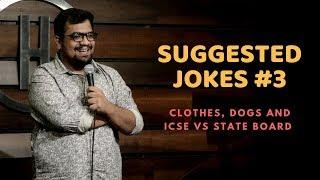 Clothes, Dogs and ICSE vs State Board | Suggested Jokes | Stand-Up Comedy by Rueben Kaduskar