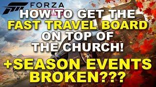 Seasonal Event Broken? + How to get the Fast Travel Board on the Church in Forza Horizon 4
