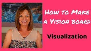How to Make a Vision Board for Visualization