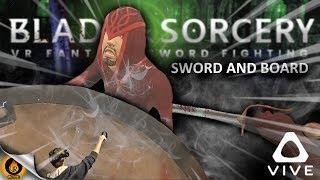 SWORD & BOARD STYLE - BLADE & SORCERY #2 [HTC VIVE]