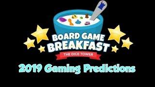 Board Game Breakfast - 2019 Predictions