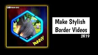Make Stylish Border line videos - 2019 | Ishakkt tech