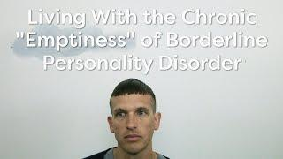 """Living With the Chronic """"Emptiness"""" of Borderline Personality Disorder"""