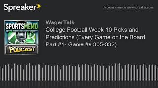 College Football Week 10 Picks and Predictions (Every Game on the Board Part #1- Game #s 305-332)