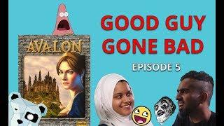 Good Guy Gone Bad - Avalon Board Game Ep 5