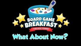 Board Game Breakfast 241 - What About Now?