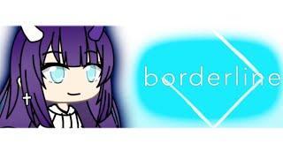 Borderline Meme || Gacha Life