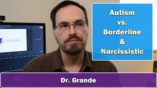 Autism Spectrum Disorder vs. Borderline & Narcissistic Personality Disorders