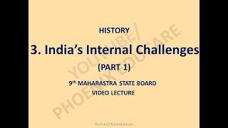 India's Internal Challenges - 9th Maharashtra State Board New Syllabus History Video (Part 1)