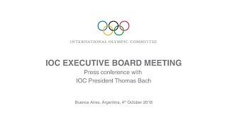 IOC Executive Board Meeting - Press Conference with Thomas …