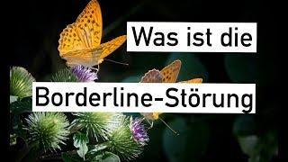 BORDERLINE Persönlichkeitsstörung - Woher kommt Borderline - Therapie bei Borderline