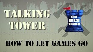 Talking Tower - How To Let Games Go