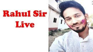 RAHUL SIR LIVE { LIVE DISCUS FOR BOARD EXAM} AND LIVE CALL-7520318714