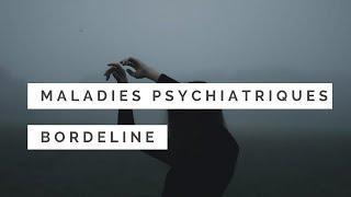 Maladies psychiatres #9 - Trouble de la personnalité borderline