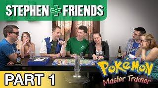 Pokémon Master Trainer #1 • Stephen & Friends