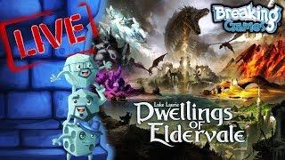 Live Play-through of Dwellings of Eldervale (Breaking Games)