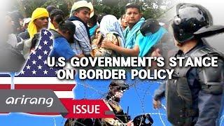 [The Point : World Affairs] U.S government's stance on border policy